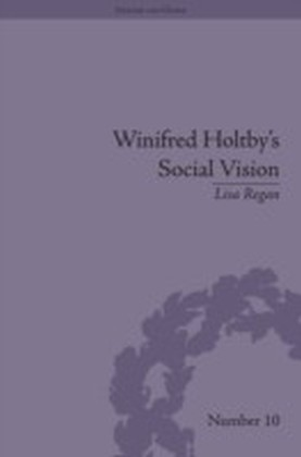 Winifred Holtby's Social Vision