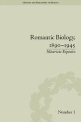Romantic Biology, 1890-1945