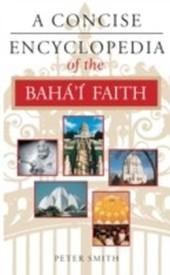 Concise Encyclopedia of the Baha'i Faith