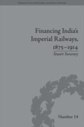 Financing India's Imperial Railways, 1875-1914