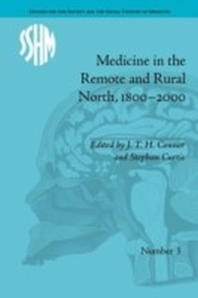 Medicine in the Remote and Rural North, 1800-2000