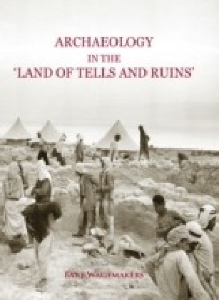 Archaeology in the 'Land of Tells and Ruins'