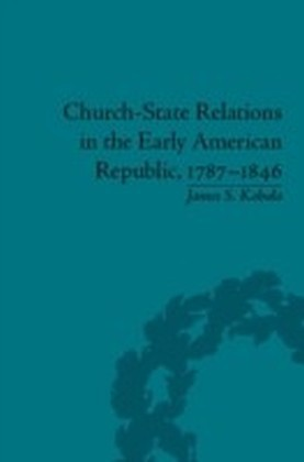 Church-State Relations in the Early American Republic, 1787-1846