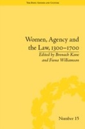 Women, Agency and the Law, 1300-1700