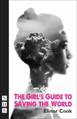 Girl's Guide to Saving the World (NHB Modern Plays)