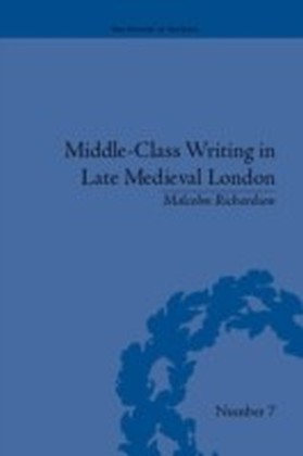 Middle-Class Writing in Late Medieval London