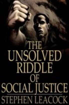 Unsolved Riddle of Social Justice