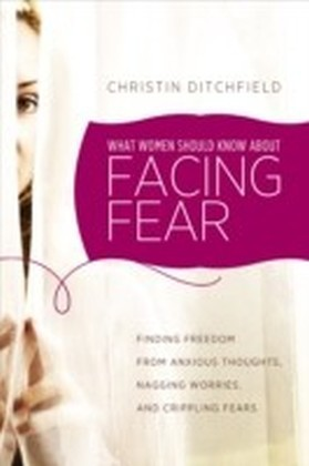What Women Should Know about Facing Fear