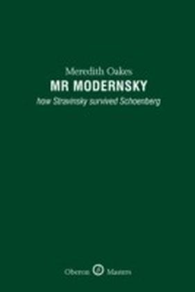 Mr Modernsky: How Stravinsky Survived Schoenberg