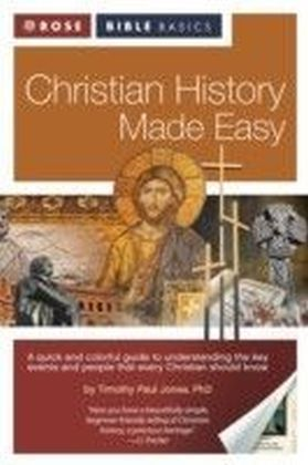 Rose Bible Basics: Christian History Made Easy