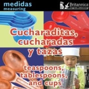 Cucharaditas, cucharadas y tazas (Teaspoons, Tablespoons, and Cups