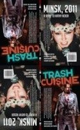 Trash Cuisine & Minsk 2011: Two Plays by Belarus Free Theatre