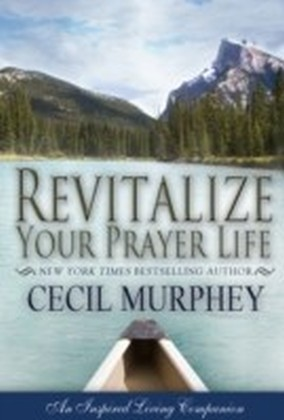 Revitalize Your Prayer Life