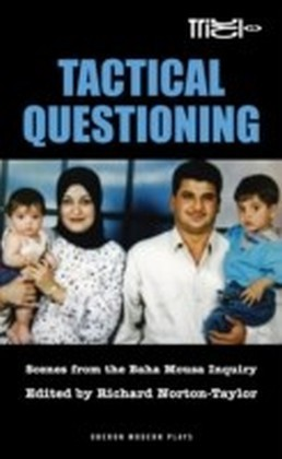 Tactical Questioning: Scenes from the Baha Mousa Inquiry
