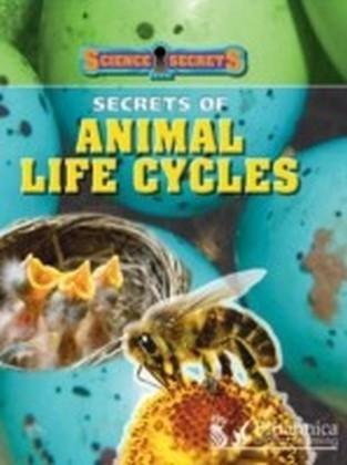 Secrets of Animal Life Cycles