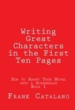 Writing Great Characters in the First Ten Pages