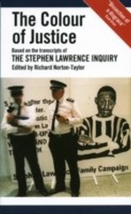 Colour of Justice: Based on the transcripts of the Stephen Lawrence Inquiry