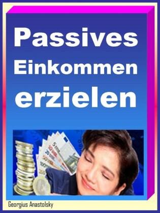 Passives Einkommen erzielen