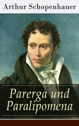 Parerga und Paralipomena (Vollständige Ausgabe: Band 1&2)