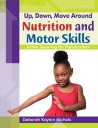 Up, Down, Move Around -- Nutrition and Motor Skills