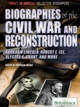 Biographies of the Civil War and Reconstruction