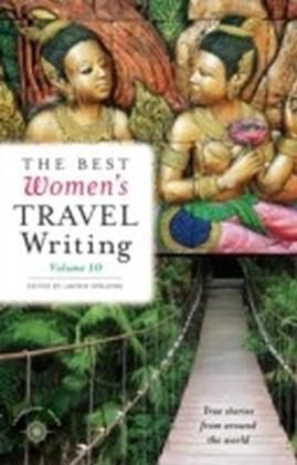 Best Women's Travel Writing, Volume 10