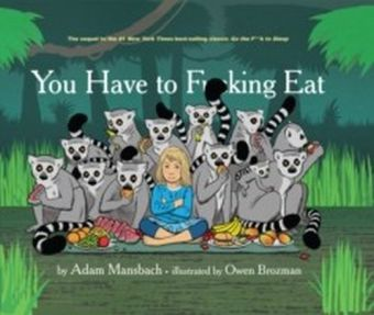 You Have to Fucking Eat