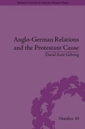 Anglo-German Relations and the Protestant Cause