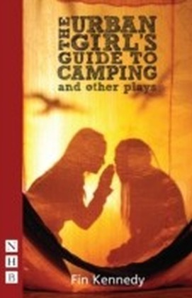 Urban Girl's Guide to Camping and other plays (NHB Modern Plays)
