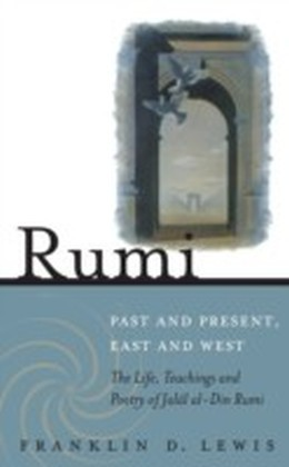 Rumi - Past and Present, East and West