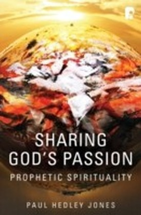 Sharing God's Passion: Prophetic Spirituality
