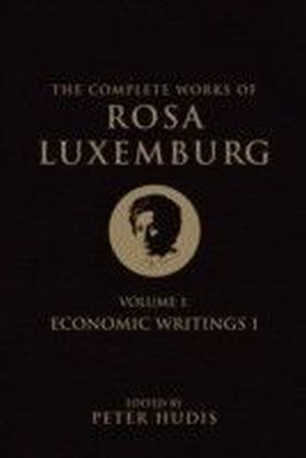 Complete Works of Rosa Luxemburg - Volume 1
