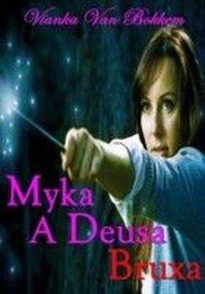 Myka A Deusa Bruxa