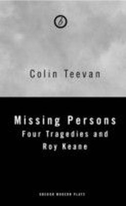 Missing Persons: Four Tragedies and Roy Keane