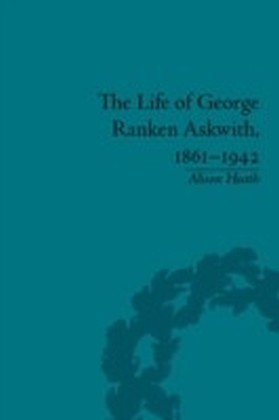 Life of George Ranken Askwith, 1861-1942
