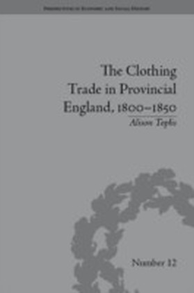 Clothing Trade in Provincial England, 1800-1850