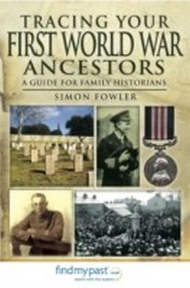 Tracing Your First World War Ancestors