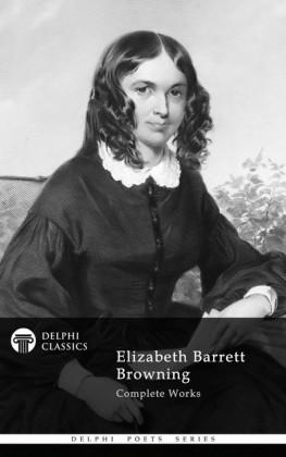 Delphi Complete Works of Elizabeth Barrett Browning (Illustrated)