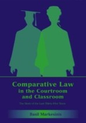 Comparative Law in the Courtroom and Classroom