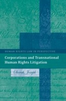Corporations and Transnational Human Rights Litigation