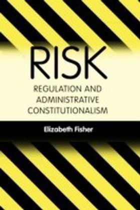 Risk Regulation and Administrative Constitutionalism