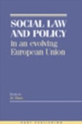 Social Law and Policy in an Evolving European Union