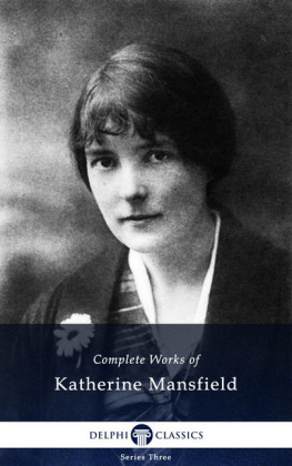 Delphi Complete Works of Katherine Mansfield (Illustrated)
