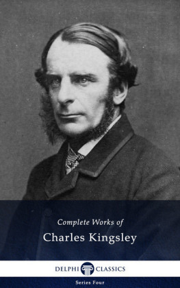 Complete Works of Charles Kingsley (Illustrated)