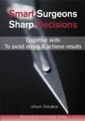 Smart Surgeons; Sharp Decisions