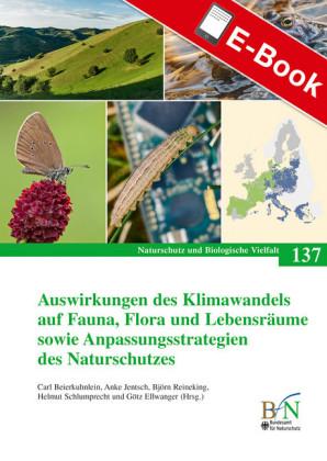 Auswirkungen des Klimawandels auf Fauna, Flora und Lebensräume sowie Anpassungsstrategien des Naturschutzes