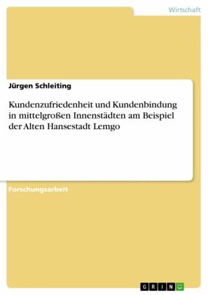 Kundenzufriedenheit und Kundenbindung in mittelgroßen Innenstädten am Beispiel der Alten Hansestadt Lemgo