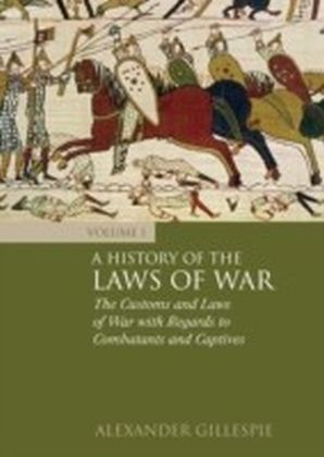 History of the Laws of War: Volume 1