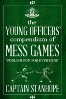 Young Officers' Compendium of Mess Games