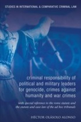 Criminal Responsibility of Senior Political and Military Leaders as Principals to International Crimes